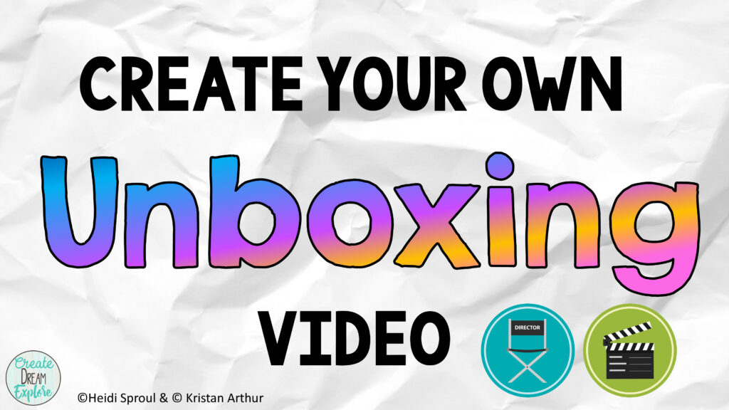 Classroom video activity: Create your own unboxing video